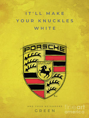 Royalty-Free and Rights-Managed Images - Porsche logo. Original artwork. Porsche quote. Itll make your knuckles white and your neighbors gre by Drawspots Illustrations