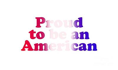 Mixed Media - Proud American by Ed Taylor