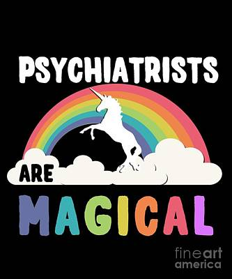 Digital Art - Psychiatrists Are Magical by Flippin Sweet Gear