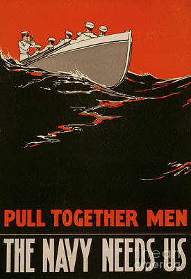 Painting - Pull Together Men  The Navy Needs Us, 1917 by American School