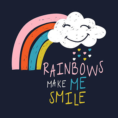 Drawing - Rainbows Make Me Smile - Baby Room Nursery Art Poster Print by Dadada Shop