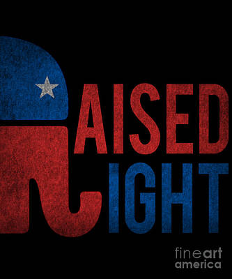 Digital Art - Raised Right Vintage Republican by Flippin Sweet Gear
