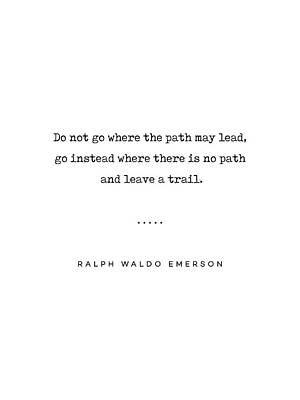 Mixed Media Rights Managed Images - Ralph Waldo Emerson Quote 02 - Do not go where the path may lead - Typewriter Quote Royalty-Free Image by Studio Grafiikka