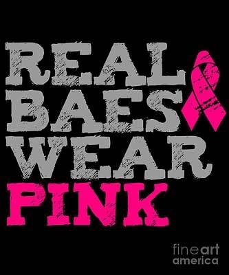 Digital Art - Real Baes Wear Pink by Flippin Sweet Gear