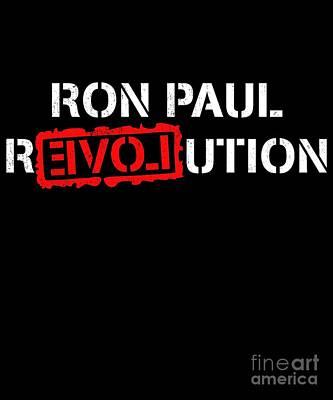 Digital Art - Ron Paul Revolution by Flippin Sweet Gear