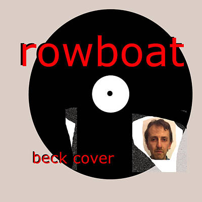 Digital Art - Rowboat Beck Cover Poster by Artist Dot