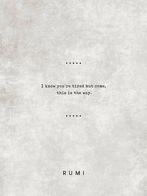 Royalty-Free and Rights-Managed Images - Rumi Quotes 13 - Literary Quotes - Typewriter Quotes - Rumi Poster - Sufi Quotes - This is the way by Studio Grafiikka