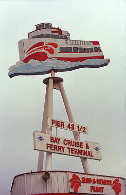 Photograph - San Francisco Ferry Sign 2007 by Frank Romeo