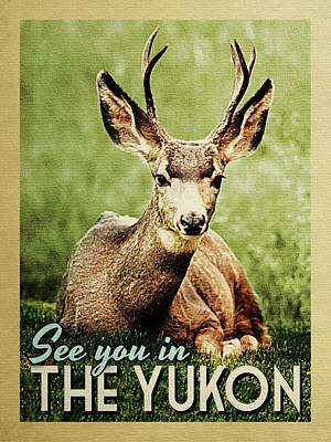 See You In Yukon Deer Art Print