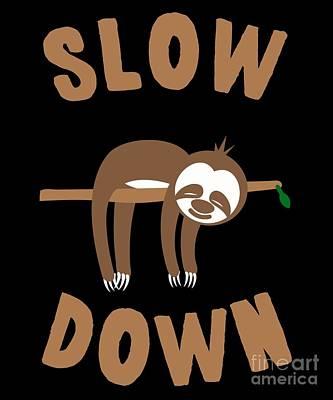 Digital Art - Slow Down Sloth by Flippin Sweet Gear