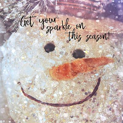 Photograph - Snowman Sparkle Quote by Jamart Photography