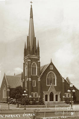 Photograph - St Patrick's Catholic Church Watsonville  Circa 1910 by California Views Archives Mr Pat Hathaway Archives