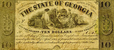 Photograph - State Of Georgia 1864 Ten Dollar Bill by Paul W Faust - Impressions of Light