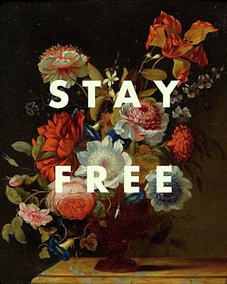 Digital Art - Stay Free Inspirational Print by Georgia Fowler