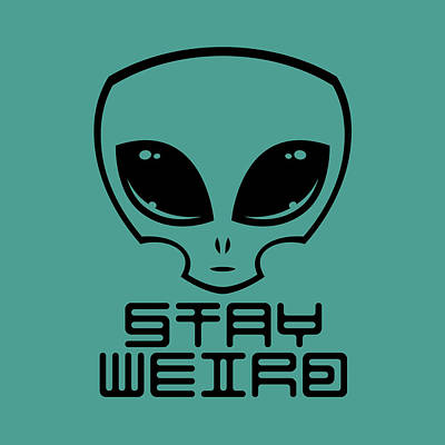 Beach House Signs - Stay Weird Alien Head by John Schwegel