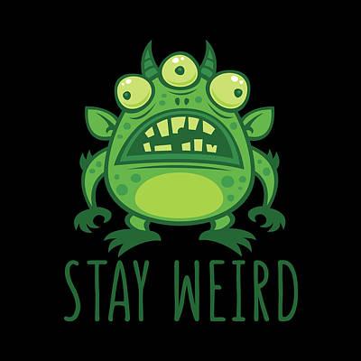 Animals Digital Art - Stay Weird Alien Monster by John Schwegel