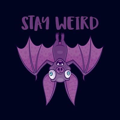 Animals Digital Art - Stay Weird Cartoon Bat by John Schwegel