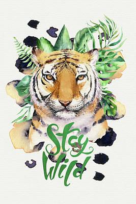 Wall Art - Mixed Media - Stay Wild Tiger by Amanda Lakey