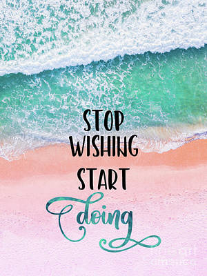 Coastal Quote Wall Art - Photograph - Stop Wishing Start Doing Inspirational Typography Coastal Art by Tina Lavoie