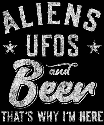 Digital Art - Storm Area 51 Aliens Ufos And Beer Thats Why Im Here by Flippin Sweet Gear