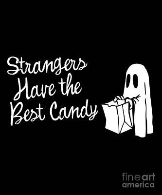 Digital Art - Strangers Have The Best Candy Halloween by Flippin Sweet Gear