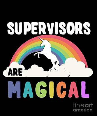 Digital Art - Supervisors Are Magical by Flippin Sweet Gear