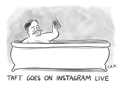 Drawing - Taft Goes On Instagram by Jason Adam Katzenstein