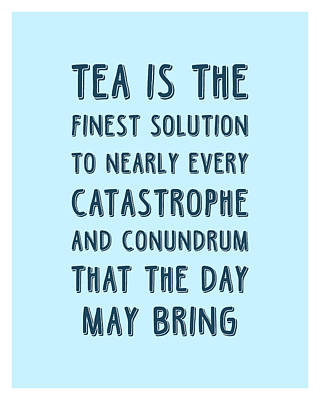Royalty-Free and Rights-Managed Images - Tea is the finest solution poster - Tea Quotes - Tea Poster - Cafe Decor - Blue - Tea lover Quotes by Studio Grafiikka