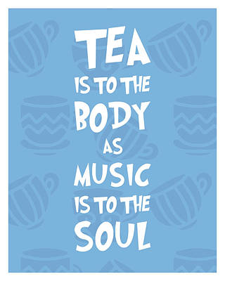 Royalty-Free and Rights-Managed Images - Tea is to the body as music is to the soul - Tea Quote Poster - Tea Lover - Blue - Cafe Decor by Studio Grafiikka