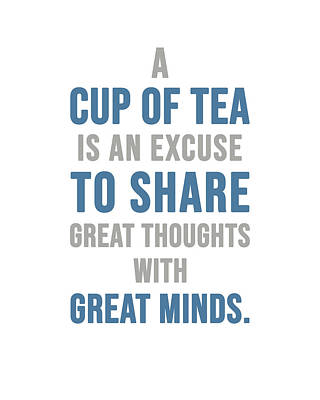 Mixed Media Royalty Free Images - Tea Quotes - A cup of tea - Tea Poster - Tea and Coffee Quotes - Cafe Poster - Quote Poster Royalty-Free Image by Studio Grafiikka