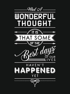 Mixed Media Royalty Free Images - The best days of our life - Motivational Quotes - Quote Typography - Black and white prints Royalty-Free Image by Studio Grafiikka