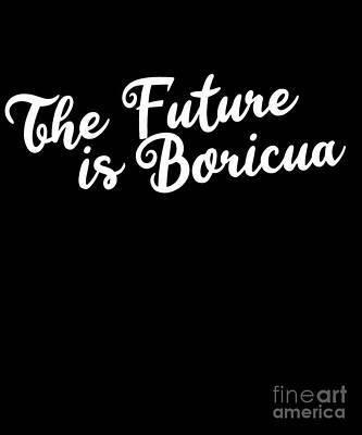 Digital Art - The Future Is Boricua by Flippin Sweet Gear