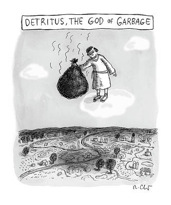 Drawing - The God Of Garbage by Roz Chast