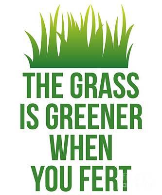 Digital Art - The Grass Is Greener When You Fert by Flippin Sweet Gear