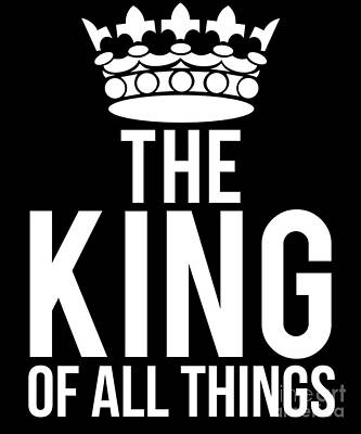 Digital Art - The King Of All Things by Flippin Sweet Gear