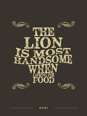 Royalty-Free and Rights-Managed Images - The lion is most handsome when looking for food 02 - Rumi Quotes - Rumi Poster - Typography by Studio Grafiikka