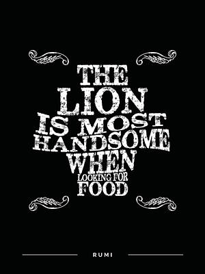 Mixed Media Royalty Free Images - The lion is most handsome when looking for food - Rumi Quotes - Rumi Poster - Typography Royalty-Free Image by Studio Grafiikka
