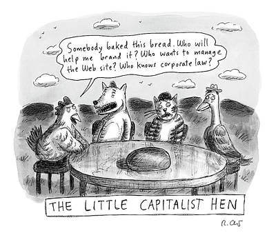Drawing - The Little Capitalist Hen by Roz Chast