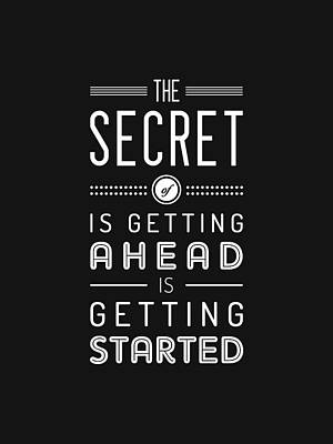 Mixed Media Royalty Free Images - The secret of getting ahead is getting started - Motivational Quote - Typography Print - Quote Print Royalty-Free Image by Studio Grafiikka