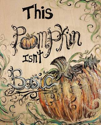 Mixed Media - This Pumpkin Isn't Basic by Lisa Bunsey