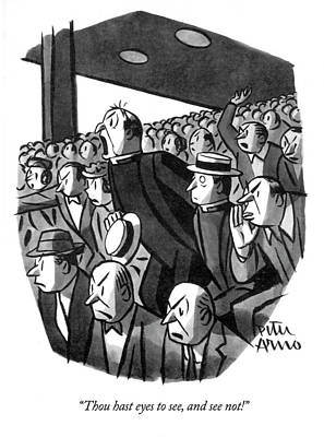 Drawing - Thou Hast Eyes To See by Peter Arno