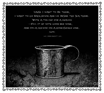 Mallory Square Key West Wall Art - Photograph - Tin Cup Chalice Lyrics With Wavy Border by John Stephens