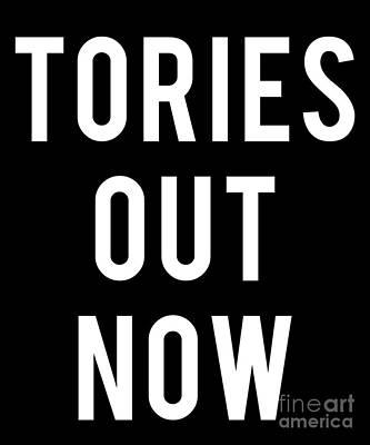 Digital Art - Tories Out Now by Flippin Sweet Gear