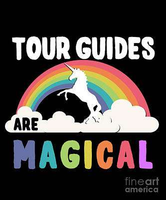 Digital Art - Tour Guides Are Magical by Flippin Sweet Gear