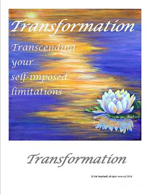 Painting - Transformation - Art With A Message Poster by Pat Heydlauff