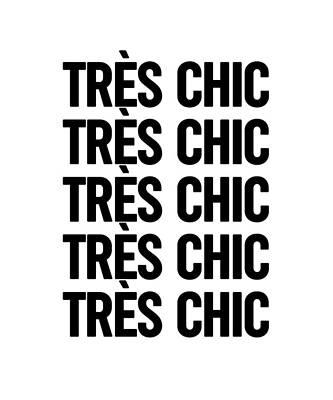 Mixed Media Royalty Free Images - Tres Chic - Fashion - Classy, Bold, Minimal Black and White Typography Print - 3 Royalty-Free Image by Studio Grafiikka