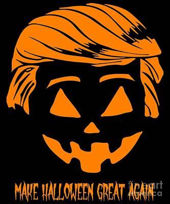 Digital Art - Trumpkin Make Halloween Great Again by Flippin Sweet Gear