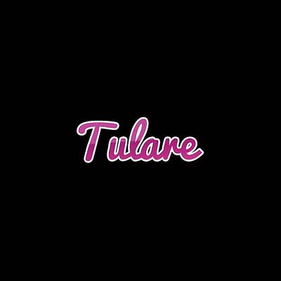 Digital Art - Tulare #tulare by TintoDesigns
