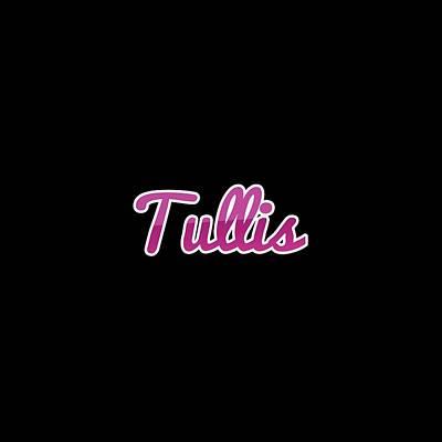 Digital Art - Tullis #tullis by TintoDesigns
