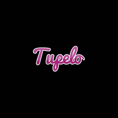 Digital Art - Tupelo #tupelo by TintoDesigns